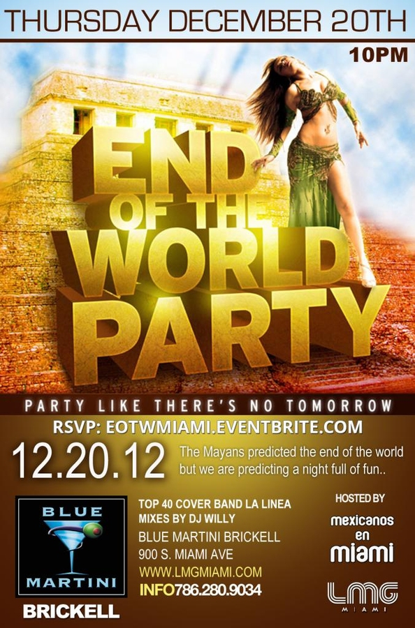 End of the World Party @ Blue Martini Brickell ::::Party like there is no tomorrow::::